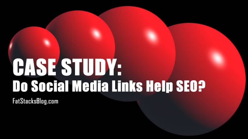 Case study - do social media links help with SEO