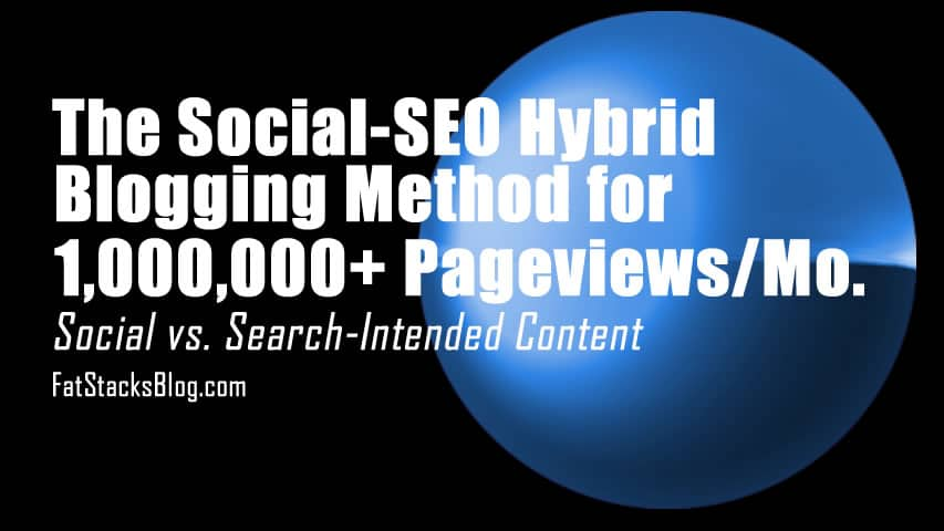 Social-SEO Hybrid Blogging Method for 1,000,000 Pageviews/Month