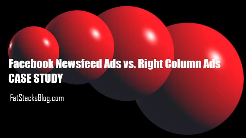 Facebook Newsfeed ads vs. Right Column ads - Case Study