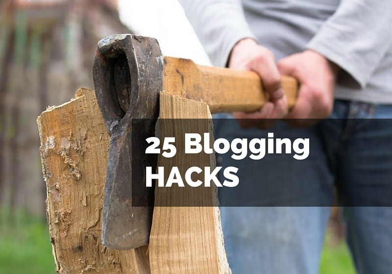 25 Blogging Hacks