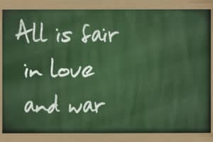 All is fair in love and war