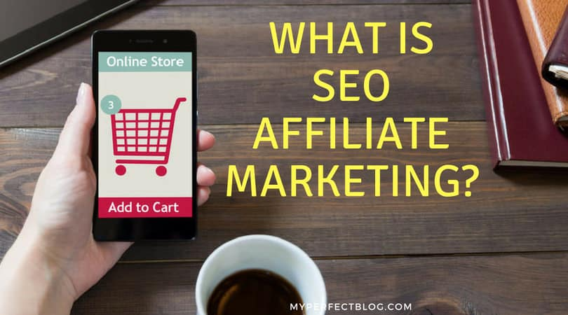 What is SEO affiliate marketing?